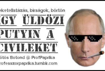 Így üldözi a civileket Putyin. Bőtös Botond @ ProfPaprika