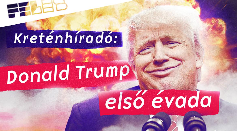 Kreténhíradó: Donald Trump első évada