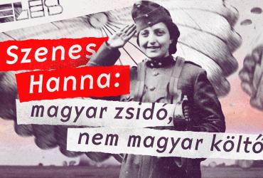 Szenes Hanna: magyar zsidó, nemmagyar költő