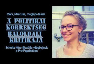 A politikai korrektség baloldali kritikája: Schultz Nóra filozófia diákolimpikon a ProfPaprikában