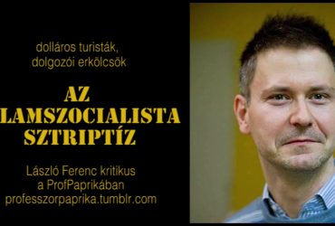 Az államszocialista sztriptíz. László Ferenc a ProfPaprikában