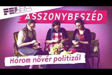 Asszonybeszéd: a három nővér politizál. Pappnők a Felesben!
