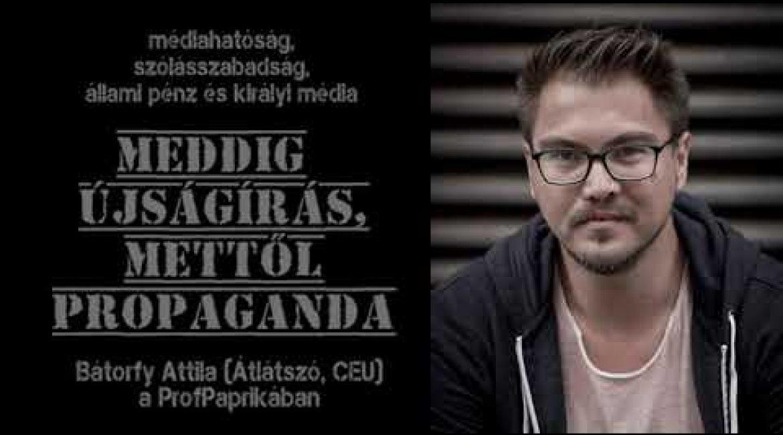 Meddig tart az újságírás, honnan kezdődik a propaganda? Bátorfy Attila (Átlátszó, CEU) a ProfPaprikában