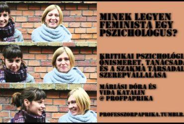 Minek legyen feminista egy pszichológus? Máriási Dóra & Vida Katalin @ ProfPaprika