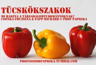 Tücsökszakok. Csonka Fruzsina & Papp Richárd @ ProfPaprika